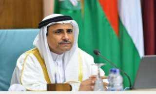 رئيس البرلمان العربي يدعو الأشقاء في ليبيا للعمل سويا وصولا لإجراء الانتخابات الوطنية في البلاد نهاية العام الجاري